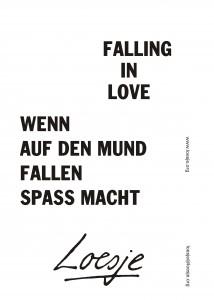 Falling in love / wenn auf den Mund fallen Spaß macht