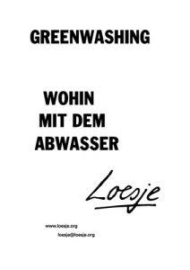 Greenwashing / wohin mit dem Abwasser