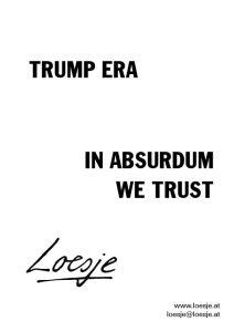 Trump Era / in absurdum we trust