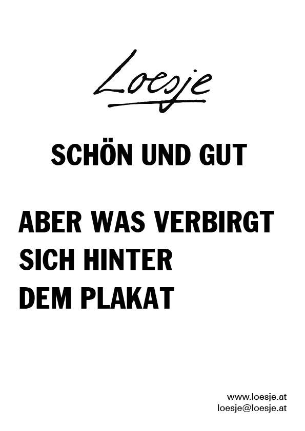 Loesje / schön und gut / aber was verbirgt sich hinter dem Plakat
