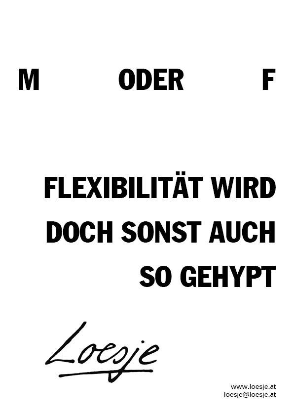 M oder F / Flexibilität wird doch sonst auch so gehypt