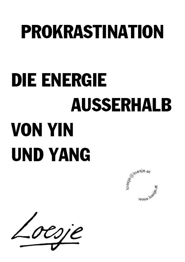 Prokrastination / die Energie außerhalb von Yin und Yang