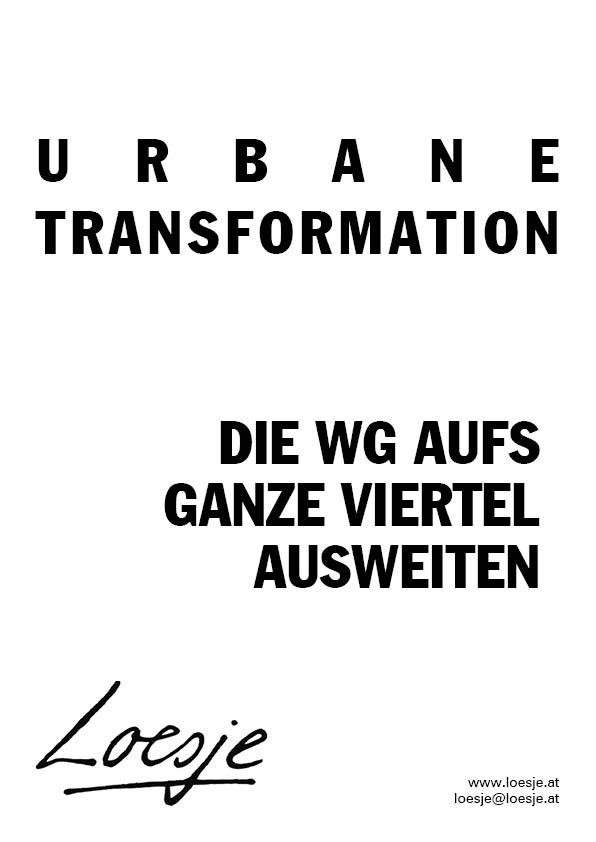 Urbane Transformation / die WG aufs ganze Viertel ausweiten